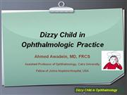 Dizzy Child in Opthalmic Practice