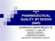 PHARMACEUTICAL QUALITY BY DESIGN (QbD)