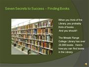 Seven Secrets Pt.5 Finding Books