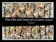 Life and Times of a Creative Learn