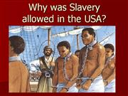 1-Why Was Slavery Allowed