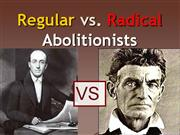 5-Regular vs Radical Abolitionists