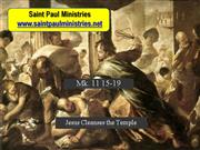 Bible Study - Mk. 11:15-19 Jesus Cleanses the Temple