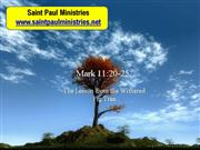 Bible Study - Mk. 11:20-26 The Lesson from the Withered Fig Tree