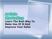 article marketing - learn the best way to make use of it and improve y