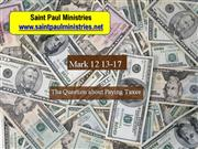 Mk. 12 13-17 The Question about Paying Taxes