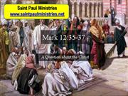 Bible Study - Mk. 12:35-37 A Question about the Christ