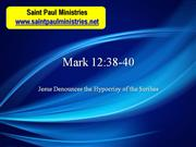 Bible Study - Mk. 12:38-40 Jesus Denounces the Hypocrisy of the Scribe