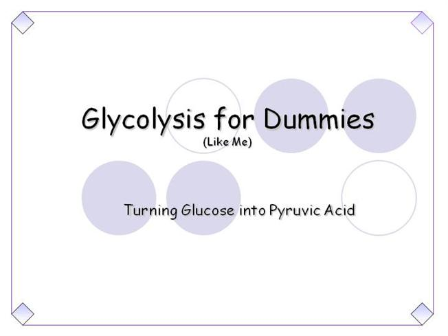 Glycolysis for dummies authorstream ccuart Choice Image