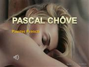 PASCAL CHÔVE French painter -part 1