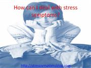 How can I deal with stress symptoms?