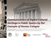 Communication of Digital Cultural Heritage in Public Sp