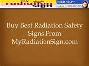 Buy Best Radiation Safety Signs From MyRadiationSign.com