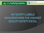My Safety Labels Manufactures The Highest Quality Safety Decal