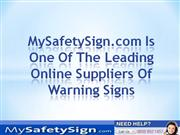 MySafetySign.com Is Leading Online Suppliers Of Warning Signs