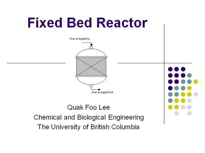 fixed bed reactor design Basic design of a fluidized bed reactor for wastewater treatment using fenton oxidation   bed voidage , minimum fluidization velocity and fixed bed.