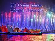 2010 Asian Games Opening Ceremony