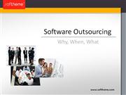Software Outsourcing: Why, When, What