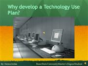 Why_develop_a_Technology_Use_Plan_[1]