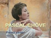 PASCAL CHÔVE- French painter -part 2