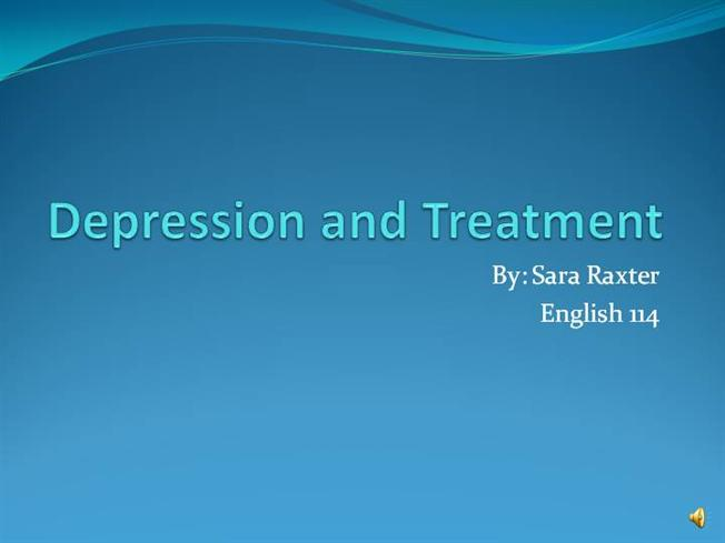 Depression And Treatment-Sara Raxter's Powerpoint Presentation ...