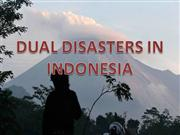INDONESIA-Dual disasters in Indonesia
