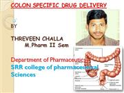 COLON SPECIFIC DRUG DELIVERY  BY  THREVEEN CHALLA