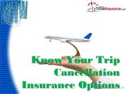 Know Your Trip Cancellation Insurance Options