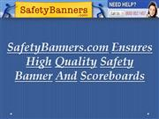SafetyBanners.com Ensures High Quality Safety Banner And Scoreboards