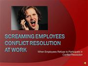 Screaming Employees: Conflict in the Workplace