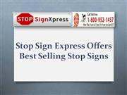 Stop Sign Express Offers Best Selling Stop Signs