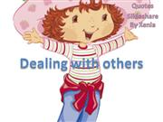 Dealing with others