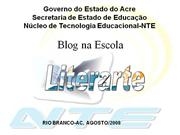 Literarte - Acre - Encontro ProInfo Integrado 2008