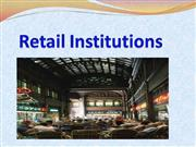 Retail Institutions