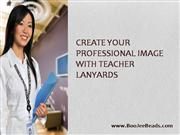 Create Your Professional Image with Teacher Lanyards