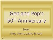 Gen and Pop's 50th Anniversary