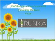 Add Beauty to Your Lawn with Gardening Products From Runka.com