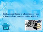 Best Access Doors is a leading provider of Access Doors across North A