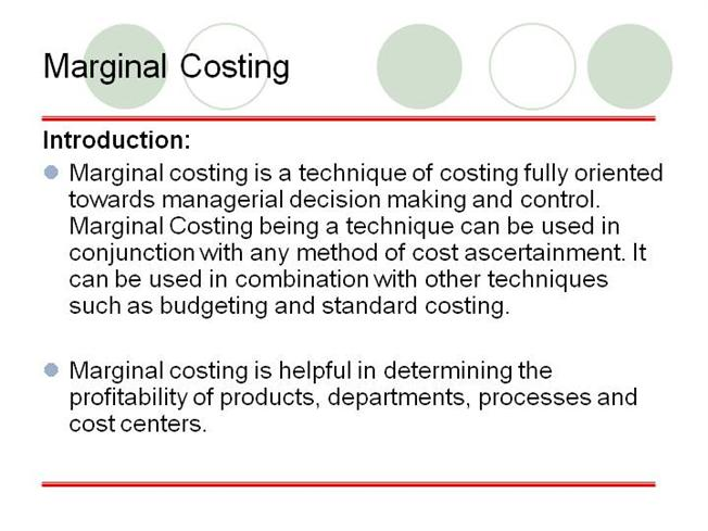 Marginal costing as a tool for decision making.
