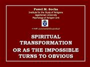 Spiritual transformation or as the impossible turns to obvious  [theor