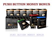 push button money bonus - $997 bonus