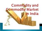 Commodity and Commodity Market in India 3