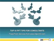 Top 10 Consultant Tips for Making PowerPoint Presentations