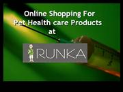 Online shopig for Pet Health care Prdocuts at Runka