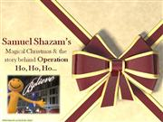 samuel shazam presents - operation ho, ho, ho...