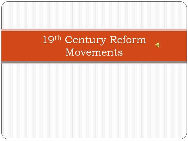 american reform movements essay The second great awakening provided an emotional outlet, a right of passage, and social correspondence for american society society was seen as immoral as a result.