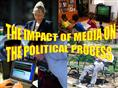 The Impact of the Media on the Political Process