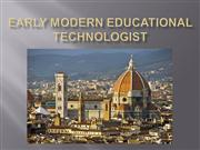 Early Modern Educational Technologist