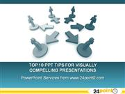 Top 10 Tips For Visually Compelling Presentations