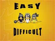 Easy .... Difficult